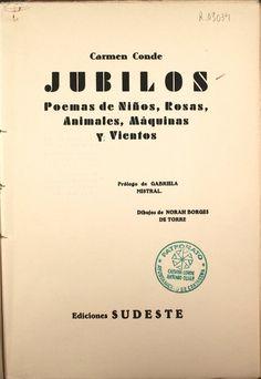 """""""Júbilos: (poemas de niños, rosas, animales, máquinas y vientos)"""", pról. de Gabriela Mistral, dibujos de Norah Borges de Torre, Murcia, Sudeste, 1934 (Varietas)."""