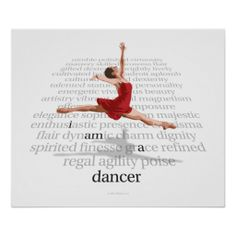 I Am A Dancer Poster featuring a beautiful rendering of a jeté as well as many adjectives to describe dancing. Hang this in a bedroom or dance studio. You choose the perfect size starting at $10.17. Click here to buy: http://dancindarling.com/I-am-a-dancer-poster   #dance