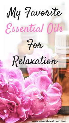 My Favorite Essential Oils For Relaxation #mom #mama #stress #relax #relaxation #spa #homespa #spamusic #essentialoil #selfcare
