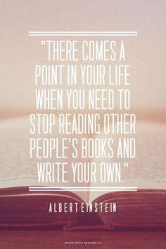 Wann schreibst DU deine eigene Geschichte?
