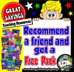 Recommend my site to a friend and get a FREE PACK! Simply recommend my site Teach English Step By Step to your friends and once they make their first purchase, you'll be rewarded with a FREE PACK! Sounds good, doesn't it?