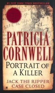 True Crime: Portrait of a Killer: Jack The Ripper – Case Closed by Patricia Cornwell