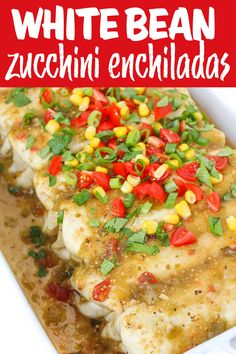 White Bean Zucchini Enchiladas