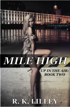 Mile High (Up In The Air # 2) by R. K. Lilley