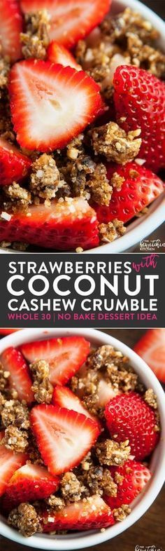 Whole30 dessert idea! Strawberries with coconut cashew crumble - it's so darn yummy. A healthy dessert that's paleo, no bake, and (with only four ingredients) easy to make. via @RandaDerkson