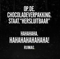 Afbeeldingsresultaat voor rumag chocolade Best Quotes, Funny Quotes, Dutch Quotes, True Words, Sarcasm, Life Lessons, Quote Of The Day, Texts, Poems