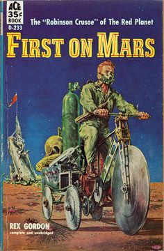 """Rex Gordon, First on Mars (1957):  """"The Robinson Crusoe of the Red Planet."""""""