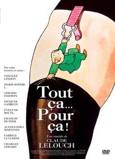 """""""Tout ça... pour ça!"""" de Claude Lelouch avec Marie-Sophie L., Francis Huster, Fabrice Luchini, Alessandra Martines, Vincent Lindon, Gérard Darmon, Jacques Gamblin, Evelyne Bouix, ."""