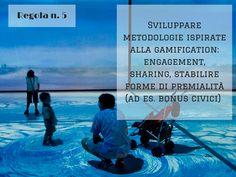 Sviluppare metodologie ispirate alla gamification http://www.michelevianello.net/6-regole-da-rispettare-per-realizzare-community-smart/