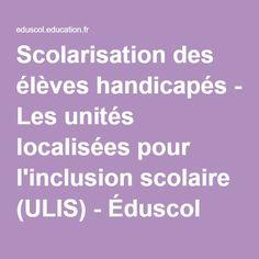 Scolarisation des élèves handicapés - Les unités localisées pour l'inclusion scolaire (ULIS) - Éduscol Coaching, Culture, Index Cards, Training