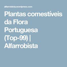 Plantas comestíveis da Flora Portuguesa       (Top-99) | Alfarrobista