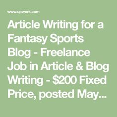 Article Writing for a Fantasy Sports Blog - Freelance Job in Article & Blog Writing - $200 Fixed Price, posted May 5, 2017 - Upwork