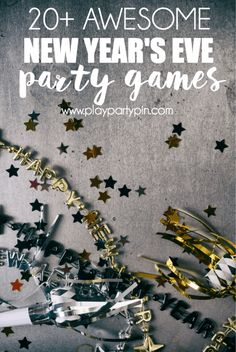 20 of the best New Year's games including new year's eve games for adults, teens, groups, families, and even just for the kids!