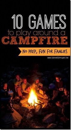 10 Campfire Games 10 fun no prep family memory building games for around a campfire Great for summer camping trips family vacation camping family games play Camping And Hiking, Camping 101, Scout Camping, Camping Glamping, Camping Supplies, Camping Checklist, Camping Essentials, Camping Meals, Outdoor Camping