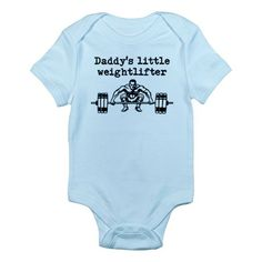 Daddys Little Weightlifter Body Suit on CafePress.com