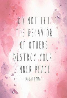 Never destroy inner peace!