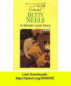 A Winter love story (9780263811902) Betty Neels , ISBN-10: 0263811905  , ISBN-13: 978-0263811902 ,  , tutorials , pdf , ebook , torrent , downloads , rapidshare , filesonic , hotfile , megaupload , fileserve