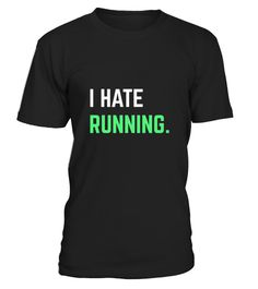 """# I Hate Running T-Shirt .  100% Printed in the U.S.A - Ship Worldwide*HOW TO ORDER?1. Select style and color2. Click """"Buy it Now""""3. Select size and quantity4. Enter shipping and billing information5. Done! Simple as that!!!Tag: running, runner, marathon, body builders, cross country runners, sprinters, track and field, lifters, or cross trainers, jogging, fitness, Runderful, Jogger, Parkour"""