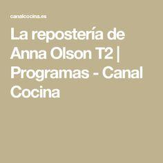 La repostería de Anna Olson T2 | Programas - Canal Cocina Oswaldo Gross, Nigella Lawson, My Dessert, No Bake Cake, Cake Decorating, Baking, Desserts, Recipes, Blog