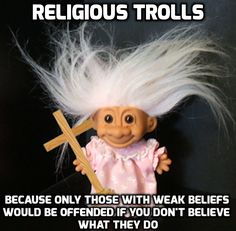 I have one troll who creates new Pinterest pages because I keep blocking him. I would never stoop low enough to go on a religious person's board and talk crap to them because of what they believe. But, they have no problem doing that to anyone who doesn't believe what they do.