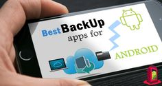 10 Best Apps for Easy Android Backup & Restore