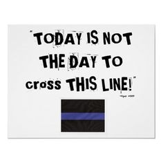 Thin Blue Line never a good day to cross and an even worse day if you cross the gold line.