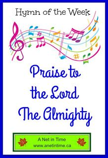 Learn the history behind this beautiful hymn. Praise to the Lord, the Almighty. http://www.anetintime.ca/2017/05/hymn-study-praise-to-lord-almighty.html