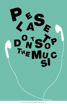 Please don't stop the music.