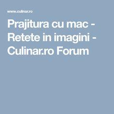 Prajitura cu mac - Retete in imagini - Culinar.ro Forum
