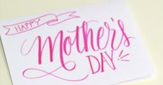 Lettering Lately: Happy Mother's Day