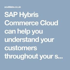 SAP Hybris Commerce Cloud can help you understand your customers throughout your sales cycle and beyond. You can drive relevant, meaningful interactions, from content creation to merchandising to fulfillment. Work with our Expert Services team on a range of programs and packages for SAP Hybris Commerce that help you manage every phase of your project, from planning to operation, to ensure high quality, low risk and best practices implementation >> serviceshttps://acuitilabs.com