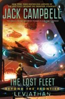 The lost fleet : Beyond the frontier : Leviathan / Jack Campbell.