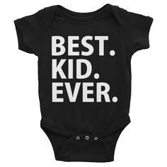 """Best Kid Ever Infant Onesie, Super soft American Apparel Onesie with the words """"Best Kid Ever"""" screen printed on front; This Onesie is printed with Eco Friendly Inks; Makes a great gift! #Kids #Onesies #Baby #Infant WWW.PHORMULATEES.COM"""