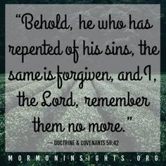 Do you sometimes forget the miracle of repentance and forgiveness? Through the Savior, you don't just have your sins washed away. You become as if you had never sinned. Click on this pin to go to Mormon Insights and learn more.