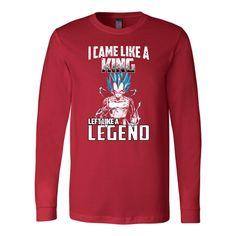 Super Saiyan - Vegeta God I Came Like A King Left Like A Legend - Unisex Long Sleeve T Shirt - TL01272LS