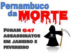 Blog do Eduardo Nino : Pernambuco da Morte: 647 Assassinatos