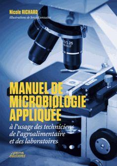 Manuel de microbiologie/Nicole  Richard, 2016 http://bu.univ-angers.fr/rechercher?recherche=9782362331633