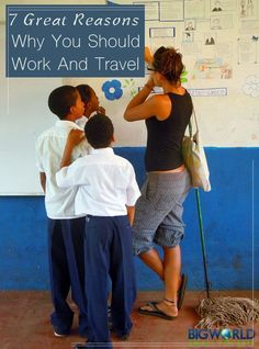 7 Great Reasons Why You Should Work and Travel {Big World Small Pockets}