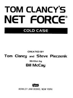 Cold Case by Tom Clancy,Steve Pieczenik,Bill McCay, Click to Start Reading eBook, Playing detective in a mystery simulation, Net Force Explorer Matt Hunter investigates the high-profi