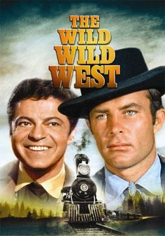 * The Wild Wild West * daddy watched this all the time