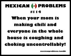 Yep, I always choked my kids out of the house when I'd make Chile Caribe..Lol