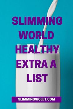 Slimming World Healthy Extra A List - Slimming Violet - Slimming World Recipes & Advice astuce recette minceur girl world world recipes world snacks Slimming World Books, Slimming World Healthy Extras, Slimming World Speed Food, Slimming World Syns List, Slimming World Survival, Slimming World Diet Plan, Slimming World Dinners, Slimming World Recipes Syn Free, Slimming World Breakfast