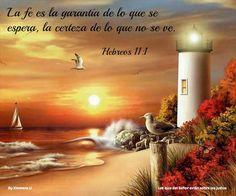 Los ojos del señor están sobre los justos...Hebreos 11:1