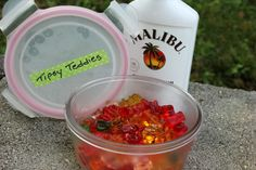Tipsy Teddies.....rum soaked gummy bears for a bachelorette party!