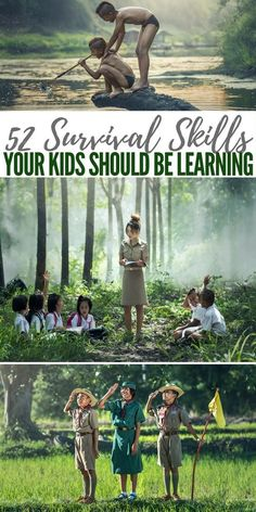 52 Survival Skills your Kids Should be Learning - Our little angels are the prospectors of the future. Its hard to look at them as they crawl or run or discover and consider the hardships they will one day face.