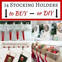 14 Stocking Holders to Buy or DIY Whether you buy or DIY these stocking holders are the perfect addition to your holiday decor. Get them or make them before Santa arrives!