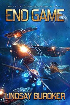 End Game: Fallen Empire, Book 8 by [Buroker, Lindsay]