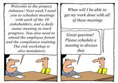 Humor - Cartoon: Business Analyst: When do I get my work done?