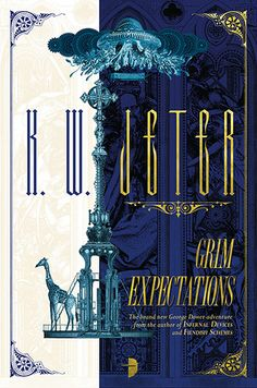 Grim Expectations (June 2017) by K W Jeter, cover by John Coulthart.
