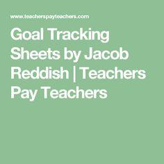 Goal Tracking Sheets by Jacob Reddish   Teachers Pay Teachers